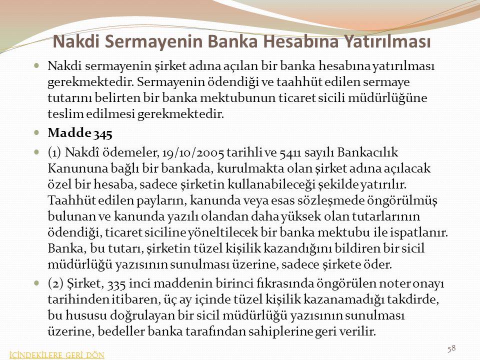 Nakdi Sermayenin Banka Hesabına Yatırılması Nakdi sermayenin şirket adına açılan bir banka hesabına yatırılması gerekmektedir.