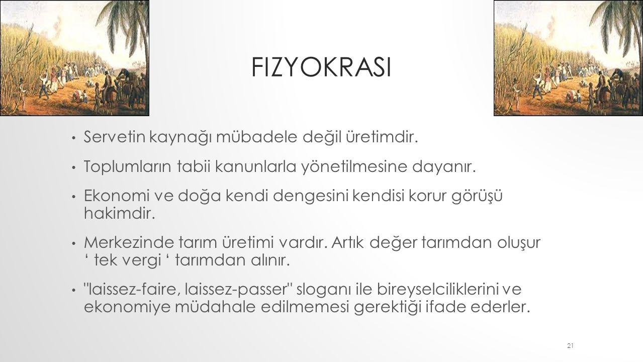 FIZYOKRASI Lnjlnl Servetin kaynağı mübadele değil üretimdir.