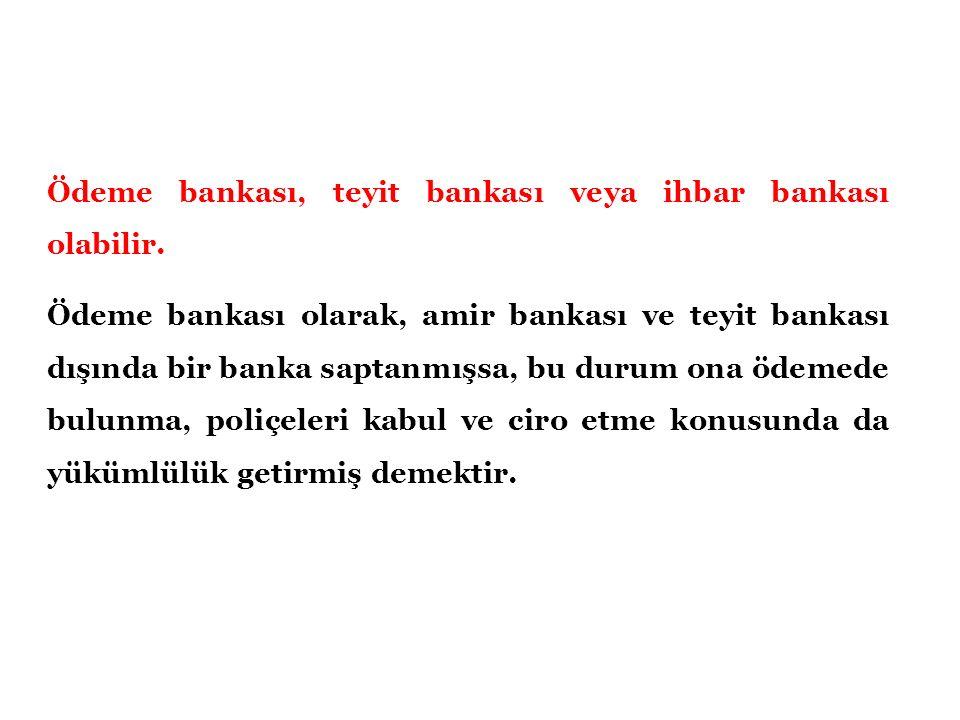 Ödeme bankası, teyit bankası veya ihbar bankası olabilir.