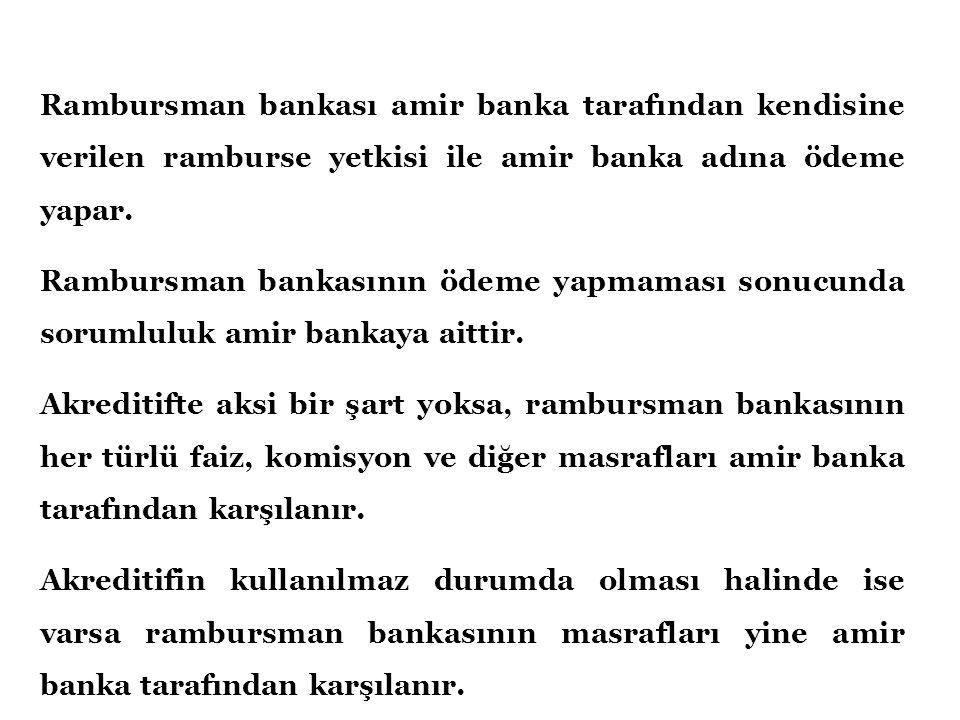 Rambursman bankası amir banka tarafından kendisine verilen ramburse yetkisi ile amir banka adına ödeme yapar.