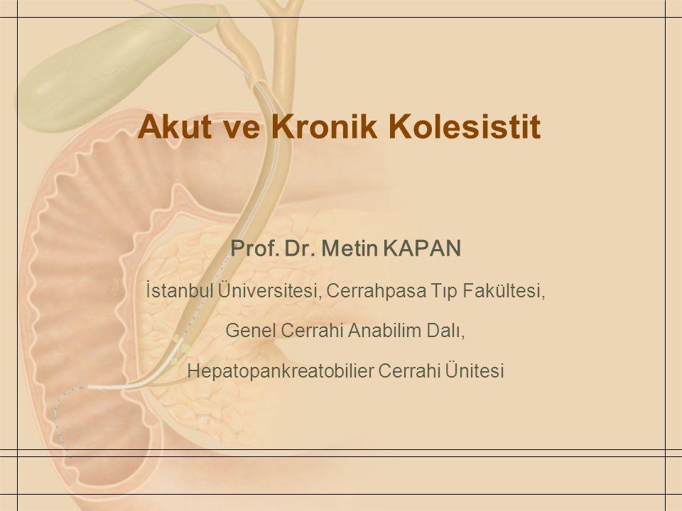 Akut ve Kronik Kolesistit Prof. Dr.