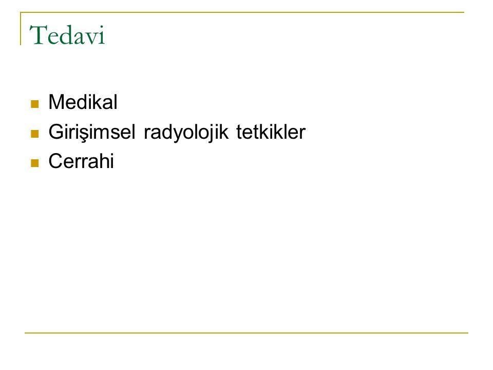 Tedavi Medikal Girişimsel radyolojik tetkikler Cerrahi