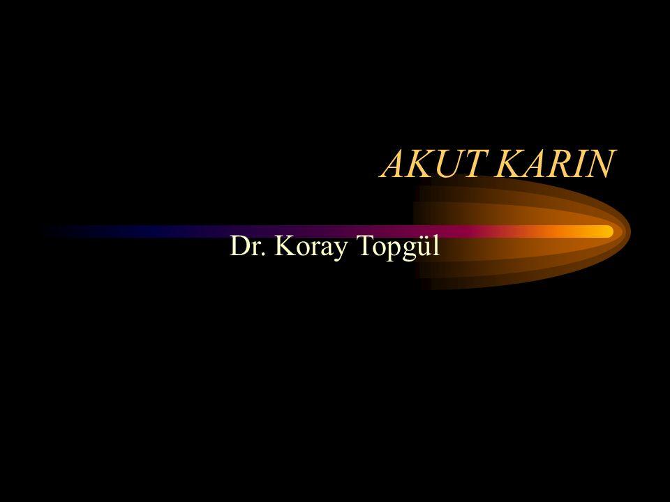 AKUT KARIN Dr. Koray Topgül