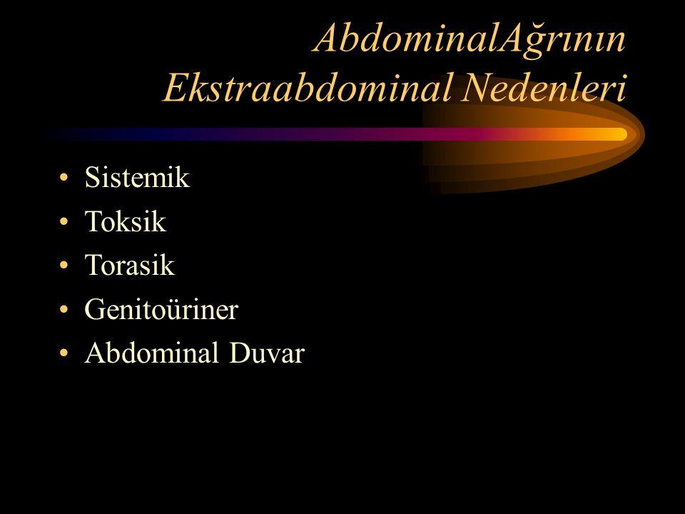 AbdominalAğrının Ekstraabdominal Nedenleri Sistemik Toksik Torasik Genitoüriner Abdominal Duvar