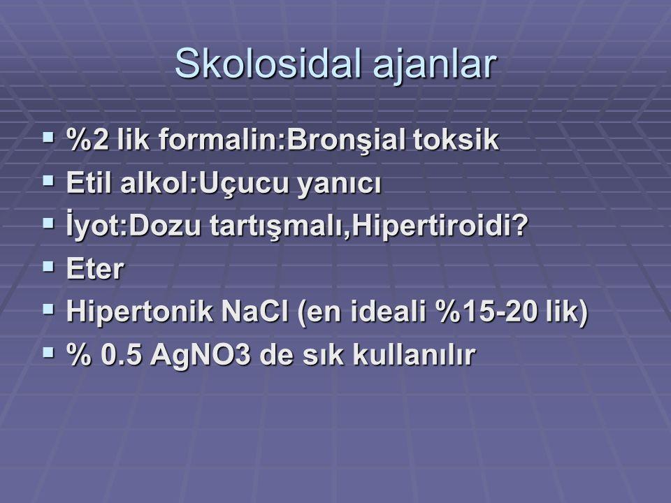Skolosidal ajanlar  %2 lik formalin:Bronşial toksik  Etil alkol:Uçucu yanıcı  İyot:Dozu tartışmalı,Hipertiroidi.