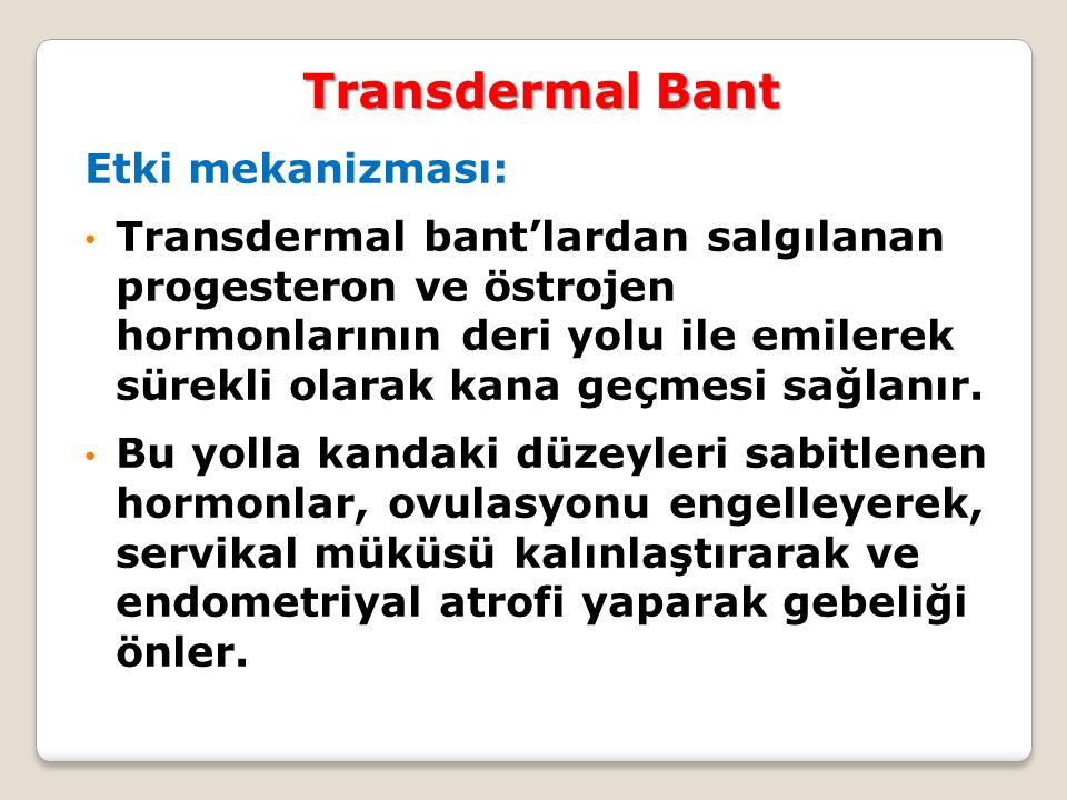 Etki mekanizması: Transdermal bant'lardan salgılanan progesteron ve östrojen hormonlarının deri yolu ile emilerek sürekli olarak kana geçmesi sağlanır
