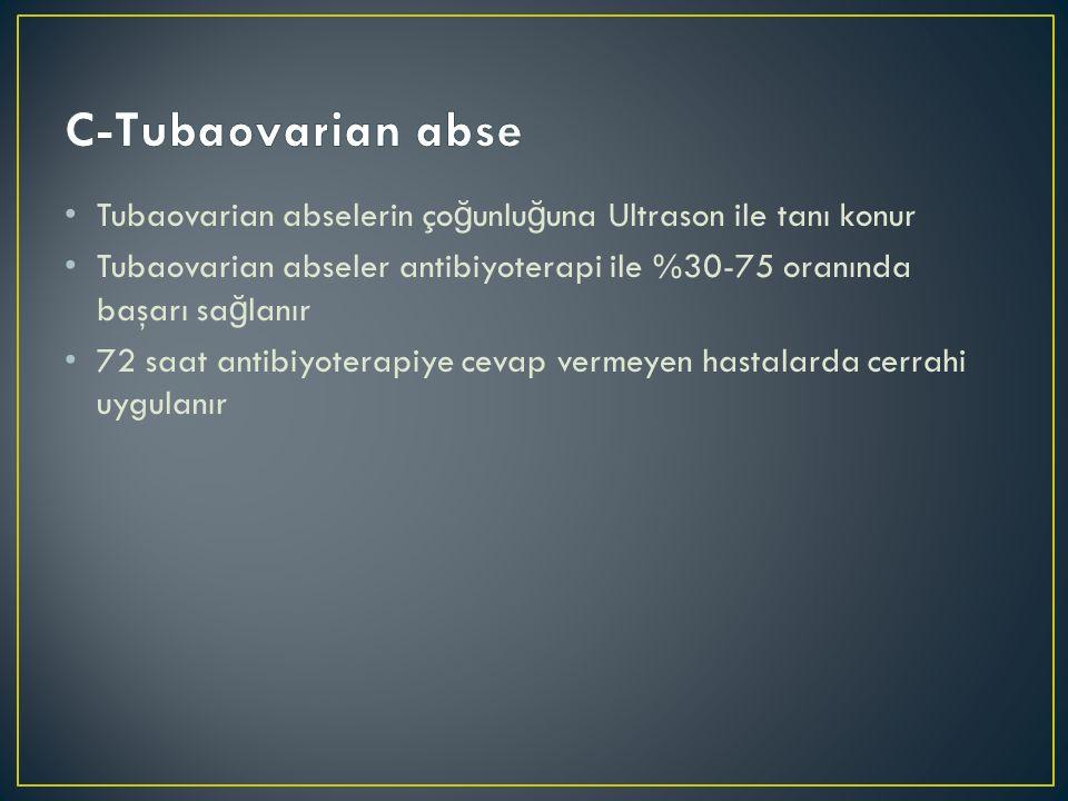 Tubaovarian abselerin ço ğ unlu ğ una Ultrason ile tanı konur Tubaovarian abseler antibiyoterapi ile %30-75 oranında başarı sa ğ lanır 72 saat antibiyoterapiye cevap vermeyen hastalarda cerrahi uygulanır