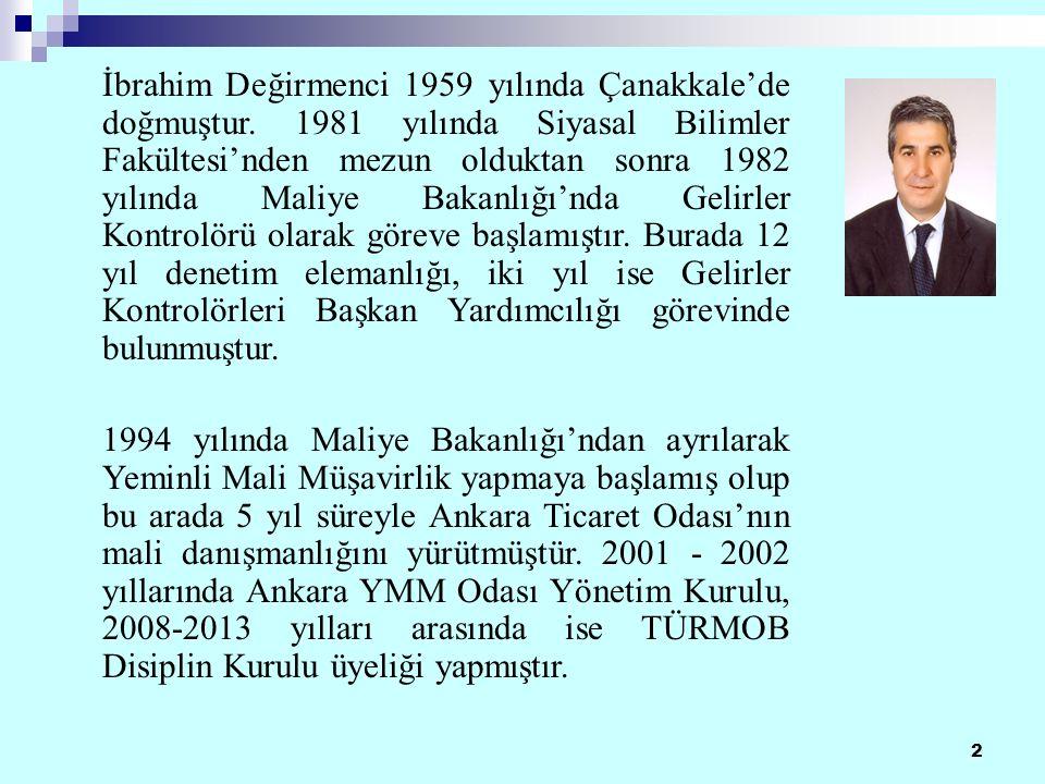 2 İbrahim Değirmenci 1959 yılında Çanakkale'de doğmuştur.