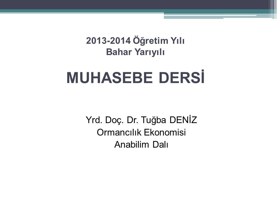 2013-2014 Öğretim Yılı Bahar Yarıyılı MUHASEBE DERSİ Yrd.