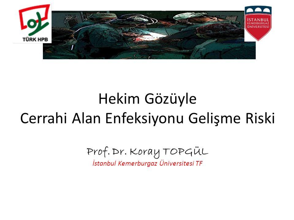 Hekim Gözüyle Cerrahi Alan Enfeksiyonu Gelişme Riski Prof.