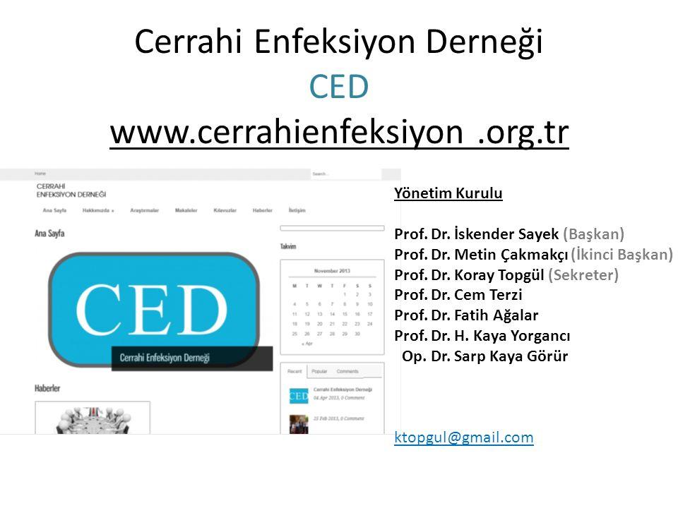 Cerrahi Enfeksiyon Derneği CED www.cerrahienfeksiyon.org.tr Yönetim Kurulu Prof.