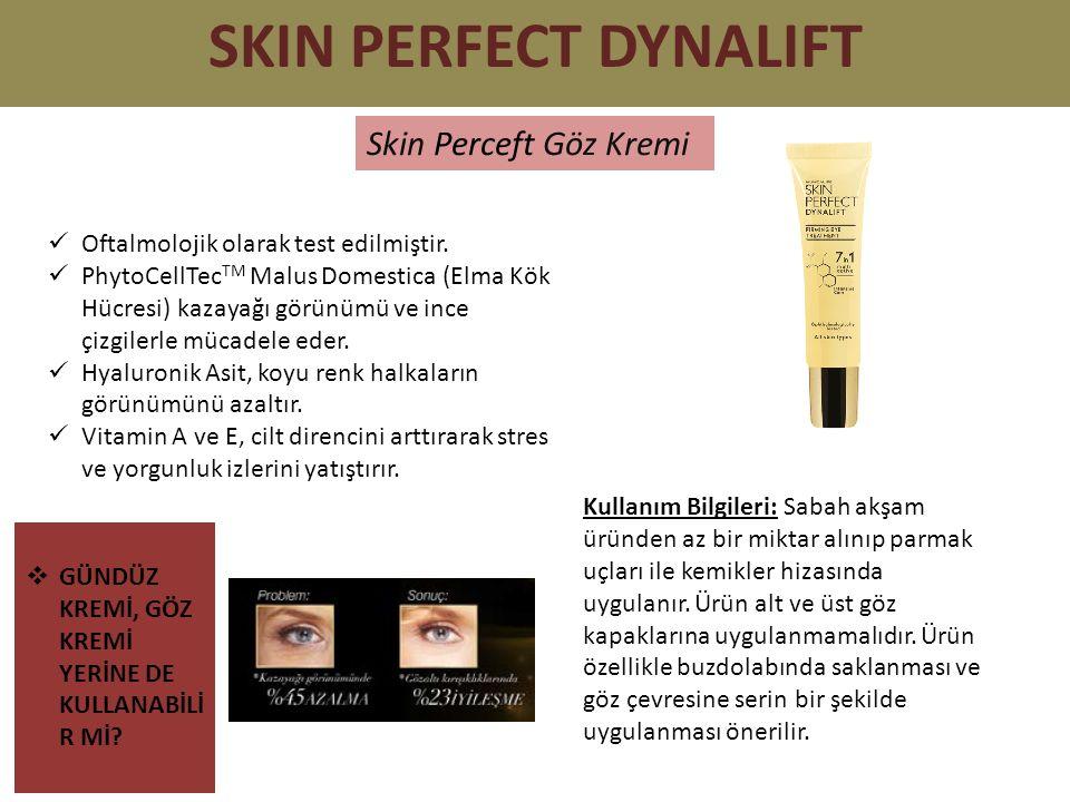SKIN PERFECT DYNALIFT Skin Perceft Göz Kremi Oftalmolojik olarak test edilmiştir.