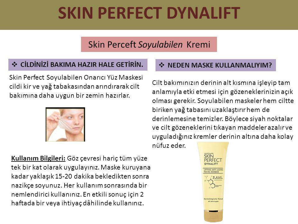 SKIN PERFECT DYNALIFT Skin Perceft Soyulabilen Kremi  CİLDİNİZİ BAKIMA HAZIR HALE GETİRİN.