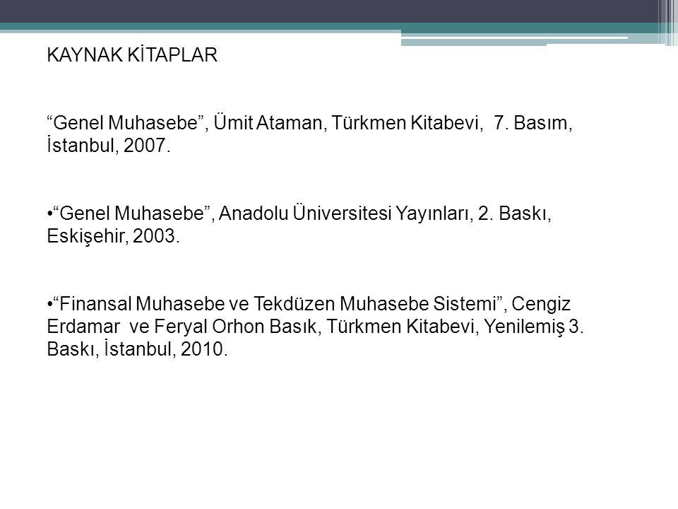 71 KAYNAK KİTAPLAR Genel Muhasebe , Ümit Ataman, Türkmen Kitabevi, 7.