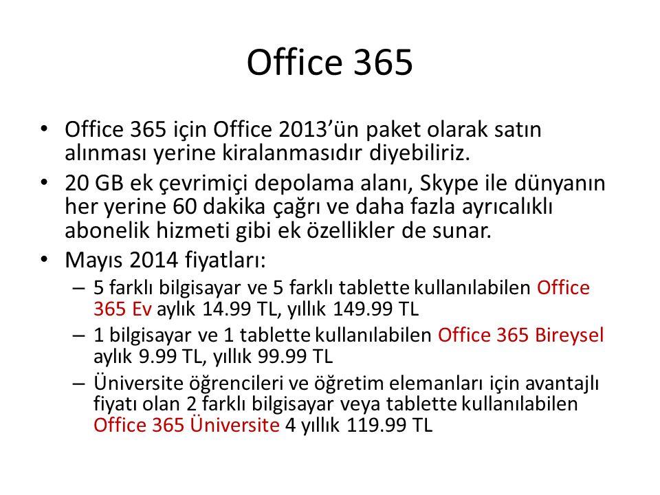Office 365 Office 365 için Office 2013'ün paket olarak satın alınması yerine kiralanmasıdır diyebiliriz.