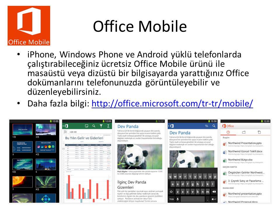 Office Mobile iPhone, Windows Phone ve Android yüklü telefonlarda çalıştırabileceğiniz ücretsiz Office Mobile ürünü ile masaüstü veya dizüstü bir bilgisayarda yarattığınız Office dokümanlarını telefonunuzda görüntüleyebilir ve düzenleyebilirsiniz.