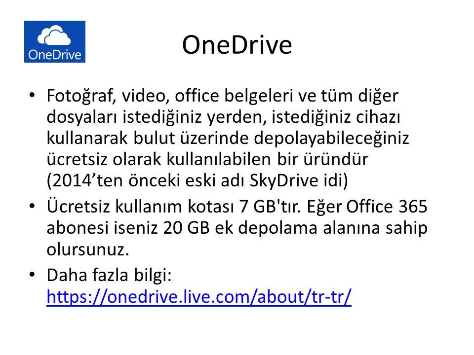 OneDrive Fotoğraf, video, office belgeleri ve tüm diğer dosyaları istediğiniz yerden, istediğiniz cihazı kullanarak bulut üzerinde depolayabileceğiniz ücretsiz olarak kullanılabilen bir üründür (2014'ten önceki eski adı SkyDrive idi) Ücretsiz kullanım kotası 7 GB tır.