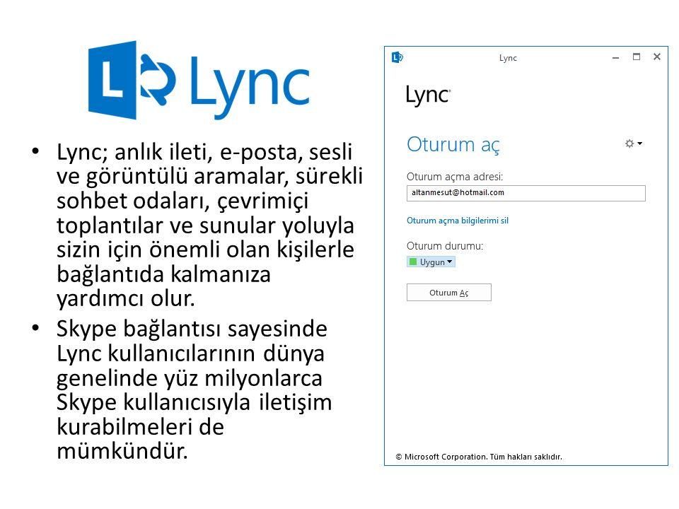 Lync; anlık ileti, e-posta, sesli ve görüntülü aramalar, sürekli sohbet odaları, çevrimiçi toplantılar ve sunular yoluyla sizin için önemli olan kişilerle bağlantıda kalmanıza yardımcı olur.