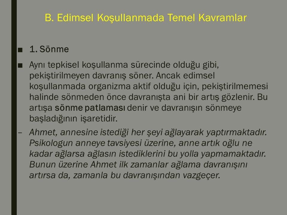 B.Edimsel Koşullanmada Temel Kavramlar ■1.