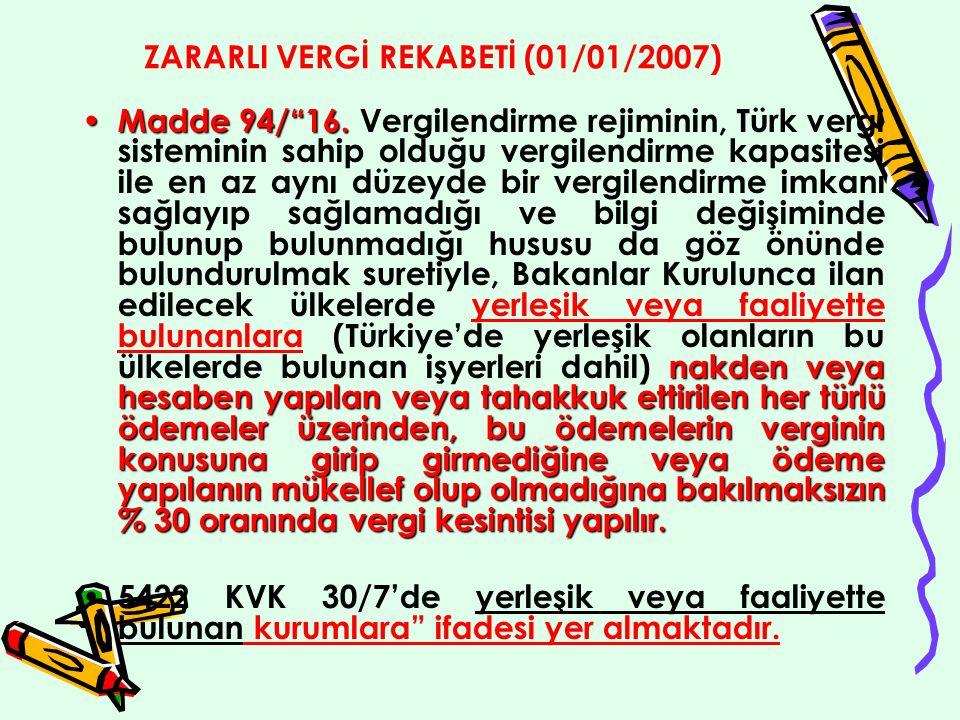 ZARARLI VERGİ REKABETİ (01/01/2007) Madde 94/ 16.