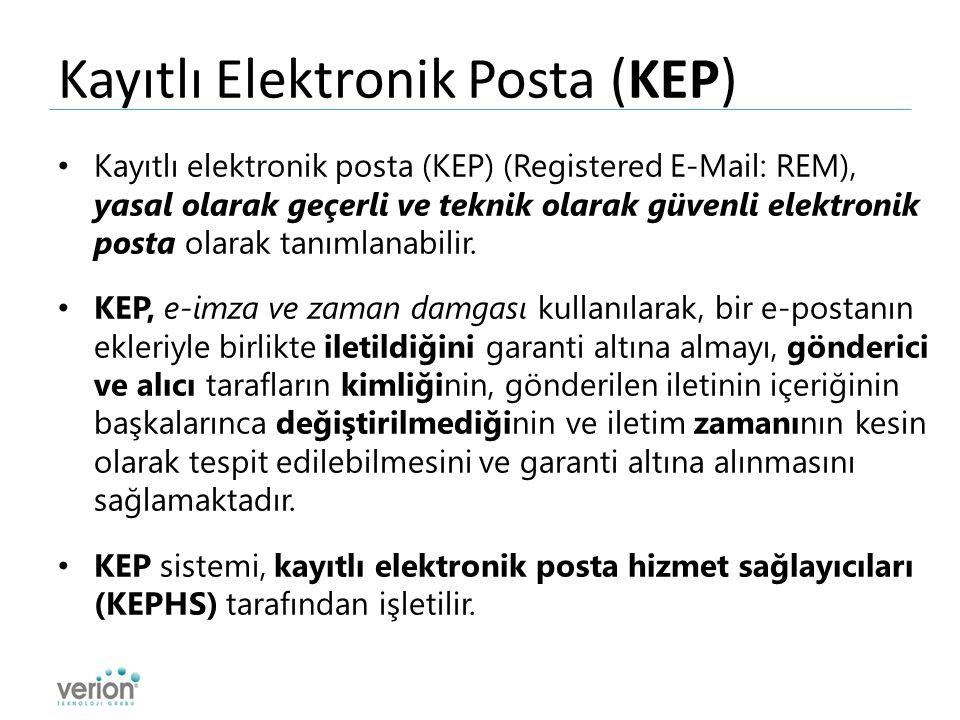 Kayıtlı Elektronik Posta (KEP) Kayıtlı elektronik posta (KEP) (Registered E-Mail: REM), yasal olarak geçerli ve teknik olarak güvenli elektronik posta olarak tanımlanabilir.