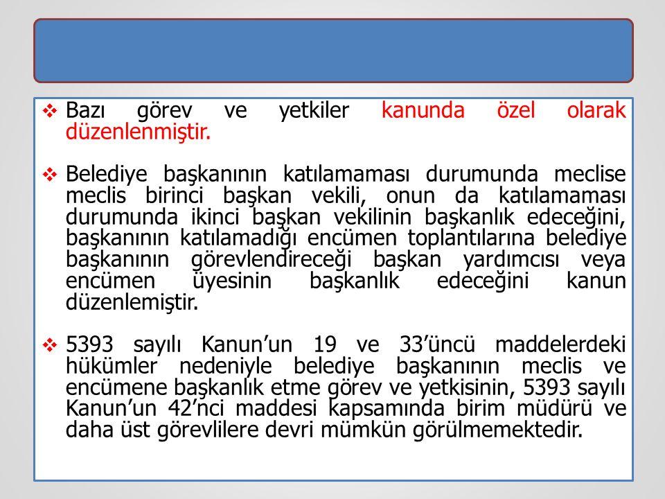  Meclise ve encümene başkanlık etmek.5393/ Madde 19-.....