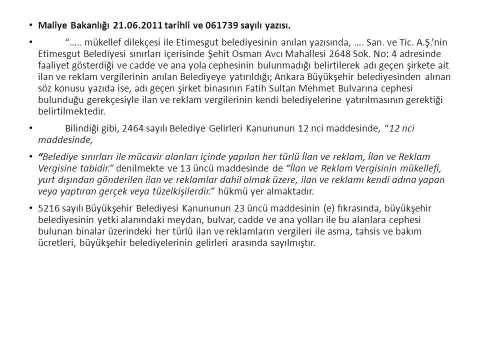 """Maliye Bakanlığı 21.06.2011 tarihli ve 061739 sayılı yazısı. """"….. mükellef dilekçesi ile Etimesgut belediyesinin anılan yazısında, …. San. ve Tic. A.Ş"""