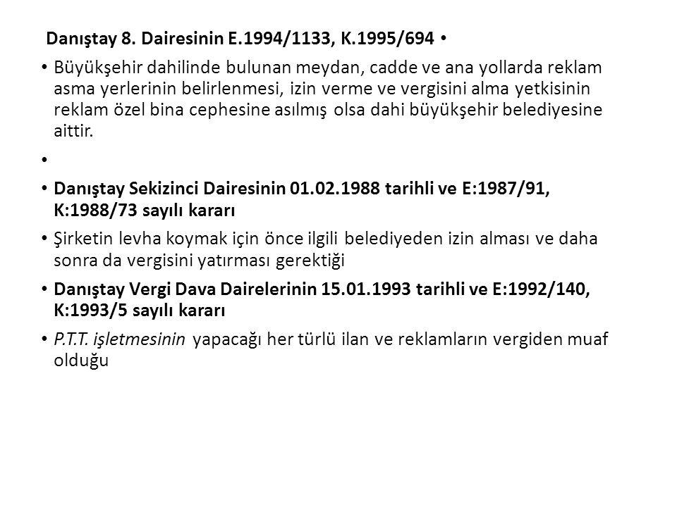 Danıştay 8. Dairesinin E.1994/1133, K.1995/694 Büyükşehir dahilinde bulunan meydan, cadde ve ana yollarda reklam asma yerlerinin belirlenmesi, izin ve