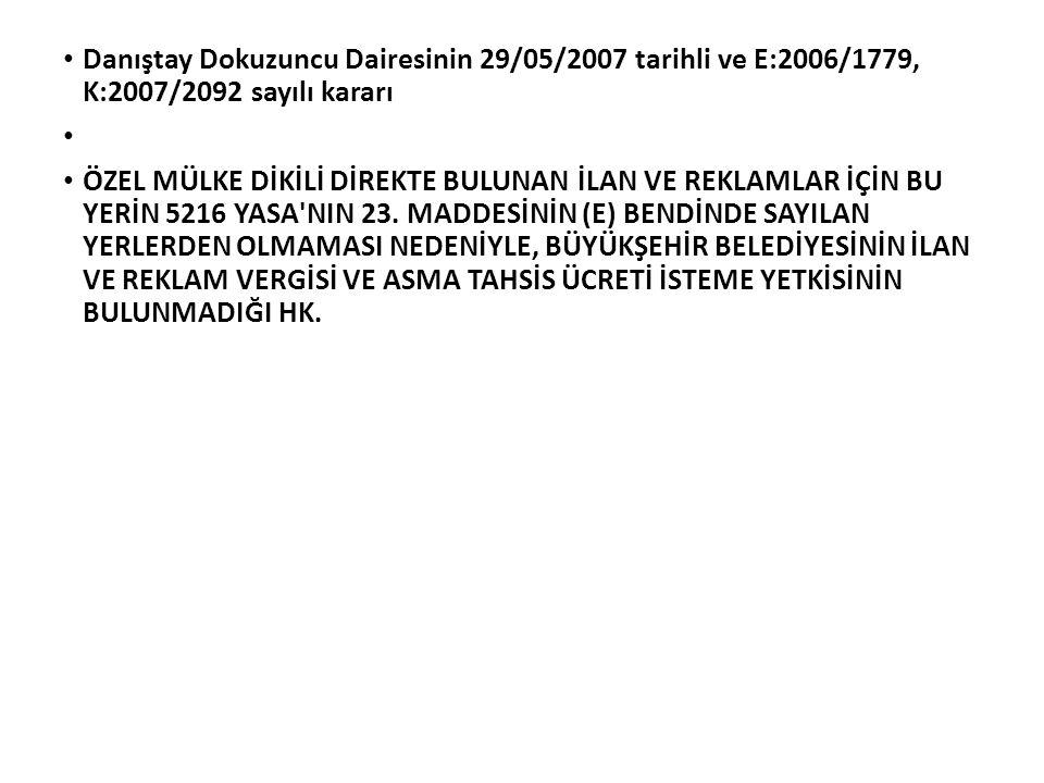 Danıştay Dokuzuncu Dairesinin 29/05/2007 tarihli ve E:2006/1779, K:2007/2092 sayılı kararı ÖZEL MÜLKE DİKİLİ DİREKTE BULUNAN İLAN VE REKLAMLAR İÇİN BU