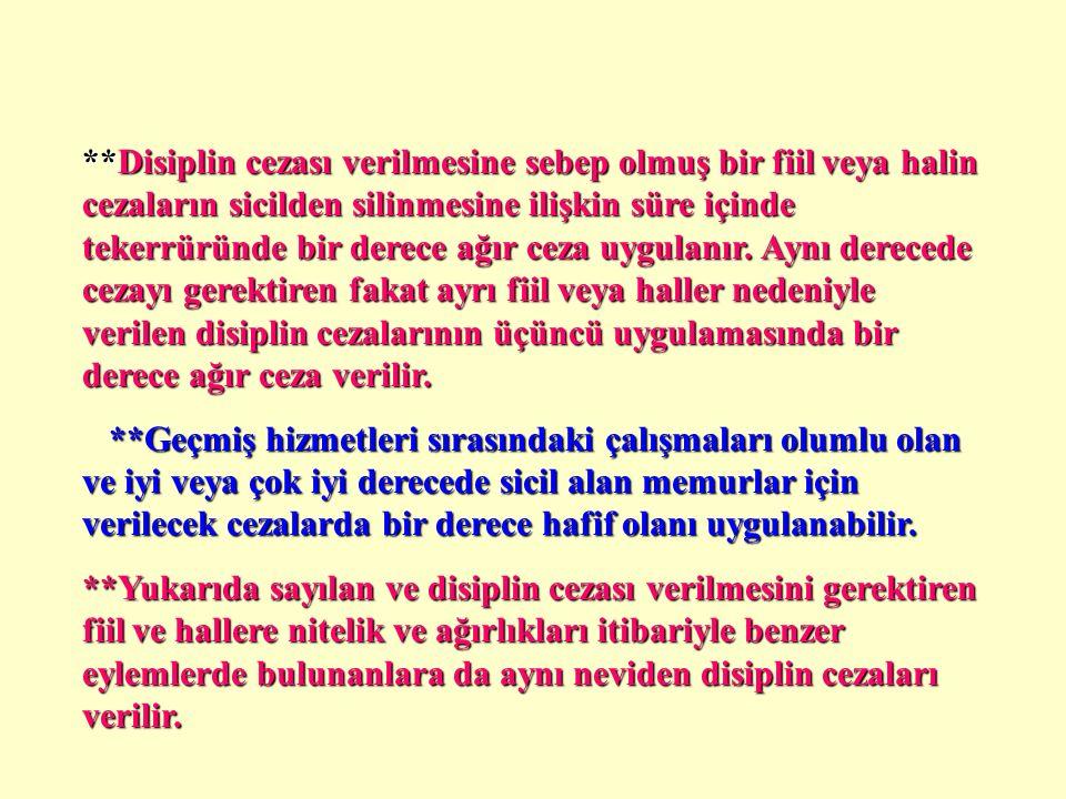 g)Memurluk sıfatı ile bağdaşmayacak nitelik ve derecede yüz kızartıcı ve utanç verici hareketlerde bulunmak, h)Yetki almadan gizli bilgileri açıklamak, i)Siyasi ve ideolojik eylemlerden arananları görev mahallinde gizlemek, j)Yurt dışında Devletin itibarını düşürecek veya görev haysiyetini zedeleyecek tutum ve davranışlarda bulunmak, k)5816 sayılı Atatürk Aleyhine İşlenen Suçlar Hakkındaki Kanuna aykırı fiilleri işlemek.