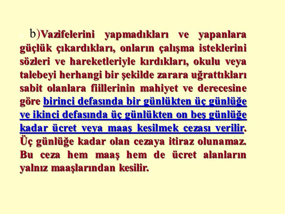 4357 SAYILI KANUN Madde 7- (........) (1) ilkokul öğretmenleri işledikleri disiplin suçlarının mahiyetine ve derecesine göre 1702 sayılı kanunun 36, 4