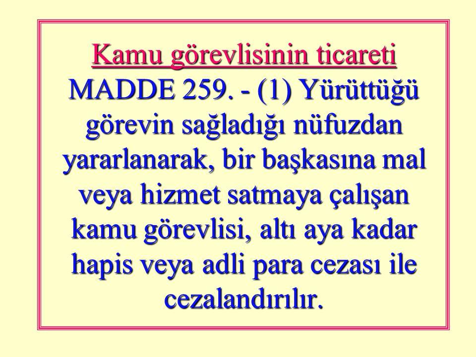 Göreve ilişkin sırrın açıklanması MADDE 258.