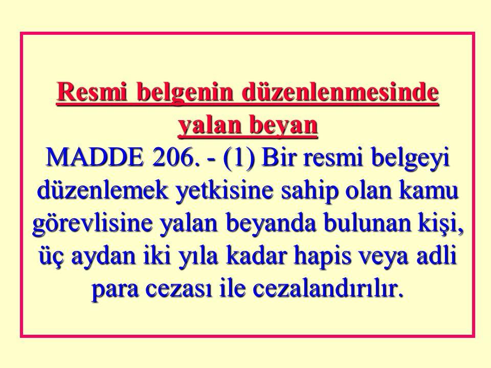 Resmi belgeyi bozmak, yok etmek veya gizlemek MADDE 205.