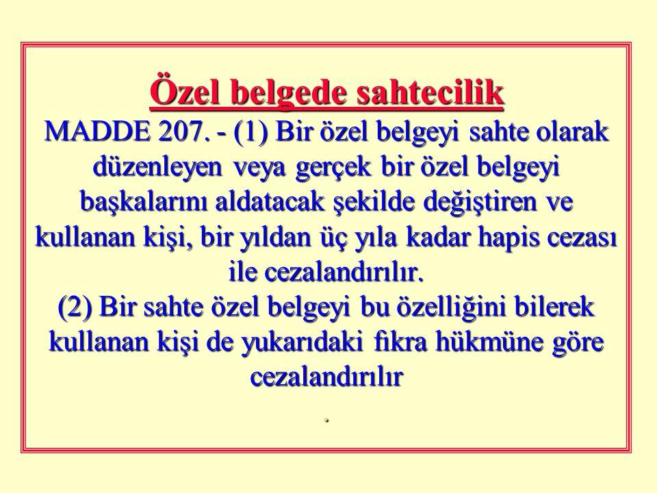 Resmi belgenin düzenlenmesinde yalan beyan MADDE 206. - (1) Bir resmi belgeyi düzenlemek yetkisine sahip olan kamu görevlisine yalan beyanda bulunan k