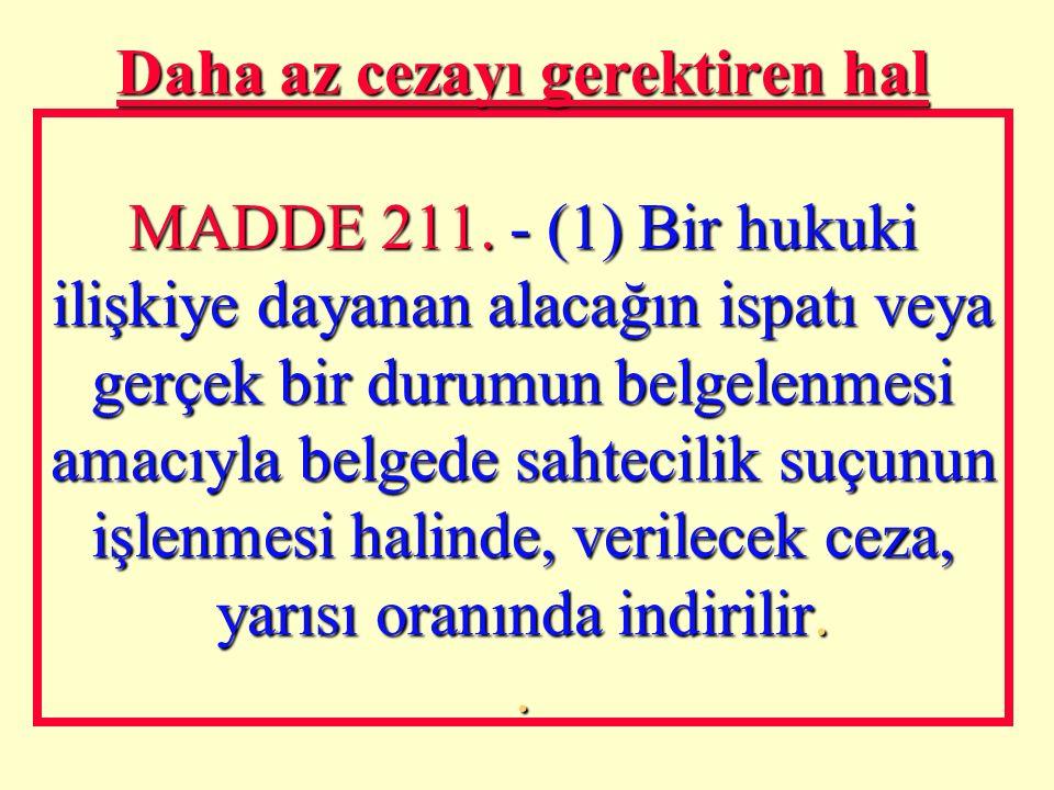 Resmi belge hükmünde belgeler MADDE 210. - (1) Özel belgede sahtecilik suçunun konusunun, emre veya hamile yazılı kambiyo senedi, emtiayı temsil eden