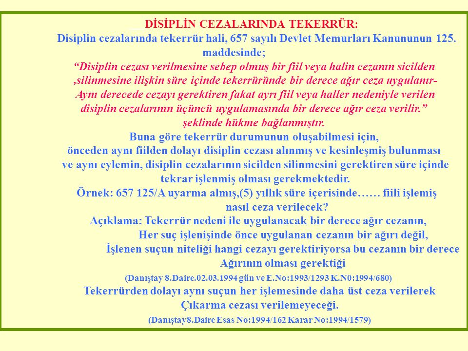 DİSİPLİN CEZALARINI DÜŞÜREN HALLER: Kusurlu davranışlarından dolayı memurlara uygulanan disiplin cezaları; a)Ceza tebliğinden önce memurun ölmesi, b)