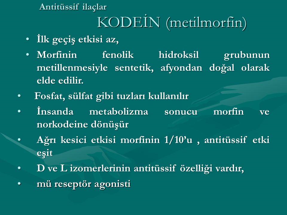 Antitüssif ilaçlar KODEİN (metilmorfin) İlk geçiş etkisi az,İlk geçiş etkisi az, Morfinin fenolik hidroksil grubunun metillenmesiyle sentetik, afyondan doğal olarak elde edilir.Morfinin fenolik hidroksil grubunun metillenmesiyle sentetik, afyondan doğal olarak elde edilir.