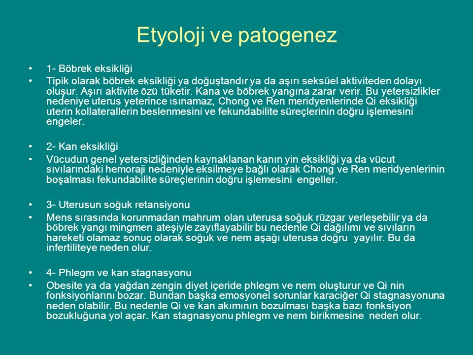 Etyoloji ve patogenez 1- Böbrek eksikliği Tipik olarak böbrek eksikliği ya doğuştandır ya da aşırı seksüel aktiviteden dolayı oluşur. Aşırı aktivite ö