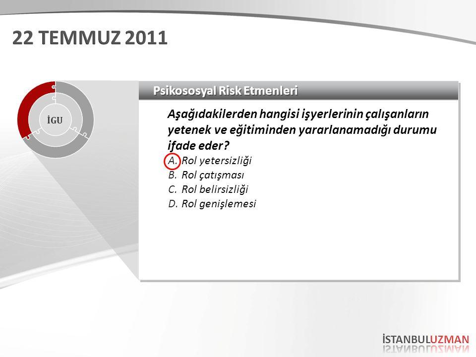 Psikososyal Risk Etmenleri Aşağıdakilerden hangisi işyerlerinin çalışanların yetenek ve eğitiminden yararlanamadığı durumu ifade eder? A.Rol yetersizl