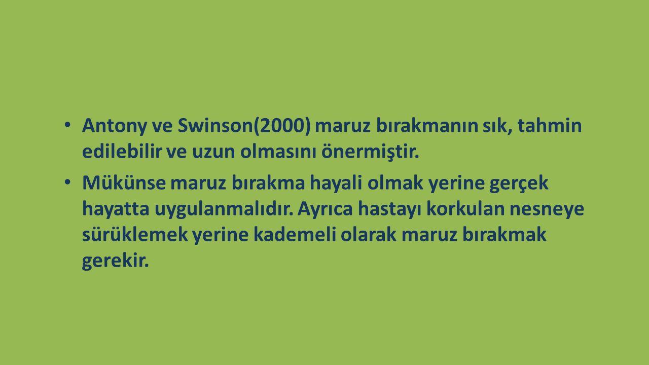 Antony ve Swinson(2000) maruz bırakmanın sık, tahmin edilebilir ve uzun olmasını önermiştir. Mükünse maruz bırakma hayali olmak yerine gerçek hayatta