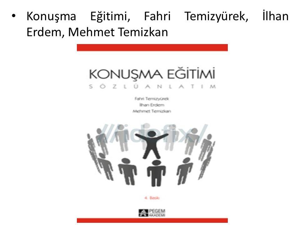 Konuşma Eğitimi, Fahri Temizyürek, İlhan Erdem, Mehmet Temizkan