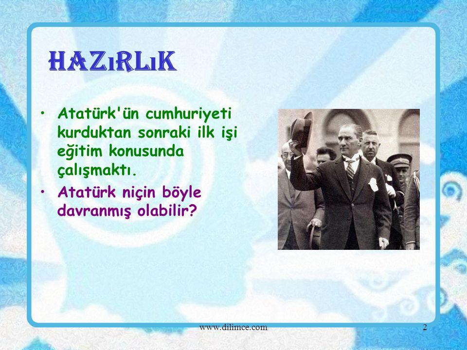 2 Haz ı rl ı k Atatürk ün cumhuriyeti kurduktan sonraki ilk işi eğitim konusunda çalışmaktı.
