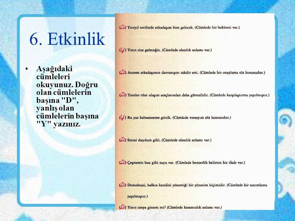 www.dilimce.com22 6. Etkinlik Aşağıdaki cümleleri okuyunuz.
