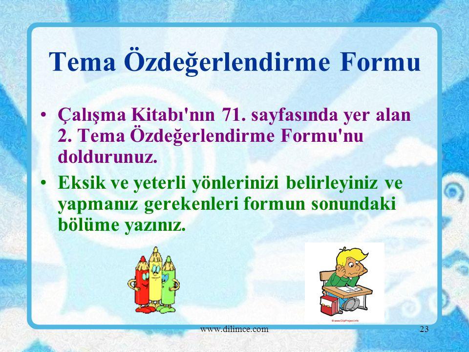 www.dilimce.com23 Tema Özdeğerlendirme Formu Çalışma Kitabı nın 71.