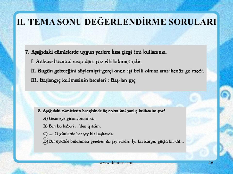 www.dilimce.com26 II. TEMA SONU DEĞERLENDİRME SORULARI