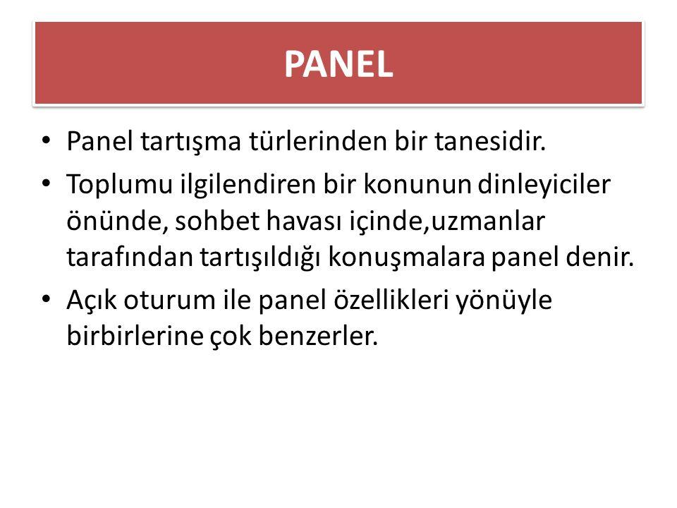 PANEL Panel tartışma türlerinden bir tanesidir.