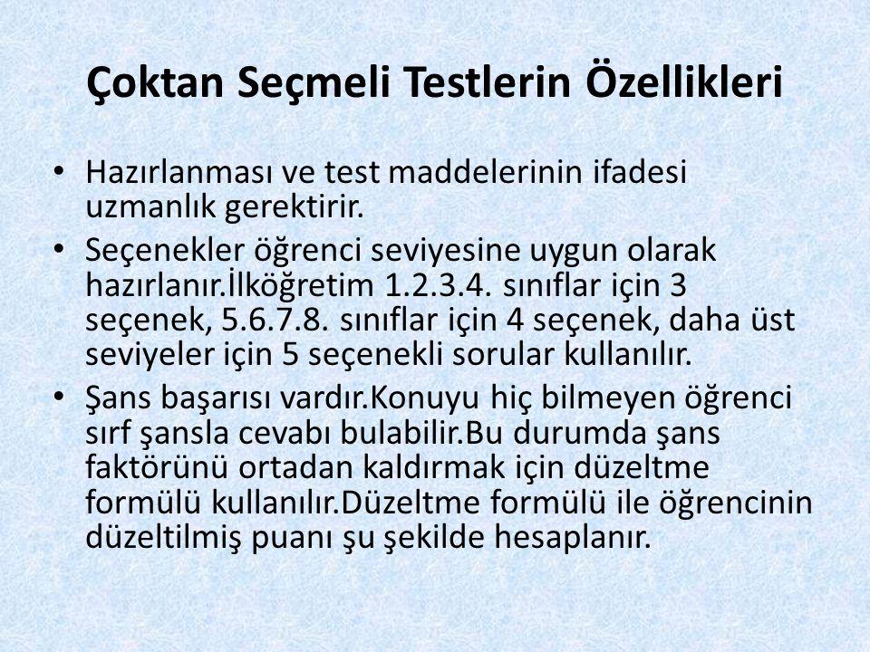 Çoktan Seçmeli Testlerin Özellikleri Hazırlanması ve test maddelerinin ifadesi uzmanlık gerektirir. Seçenekler öğrenci seviyesine uygun olarak hazırla
