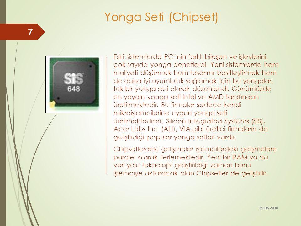 Eski sistemlerde PC' nin farklı bileşen ve işlevlerini, çok sayıda yonga denetlerdi. Yeni sistemlerde hem maliyeti düşürmek hem tasarımı basitleştirme