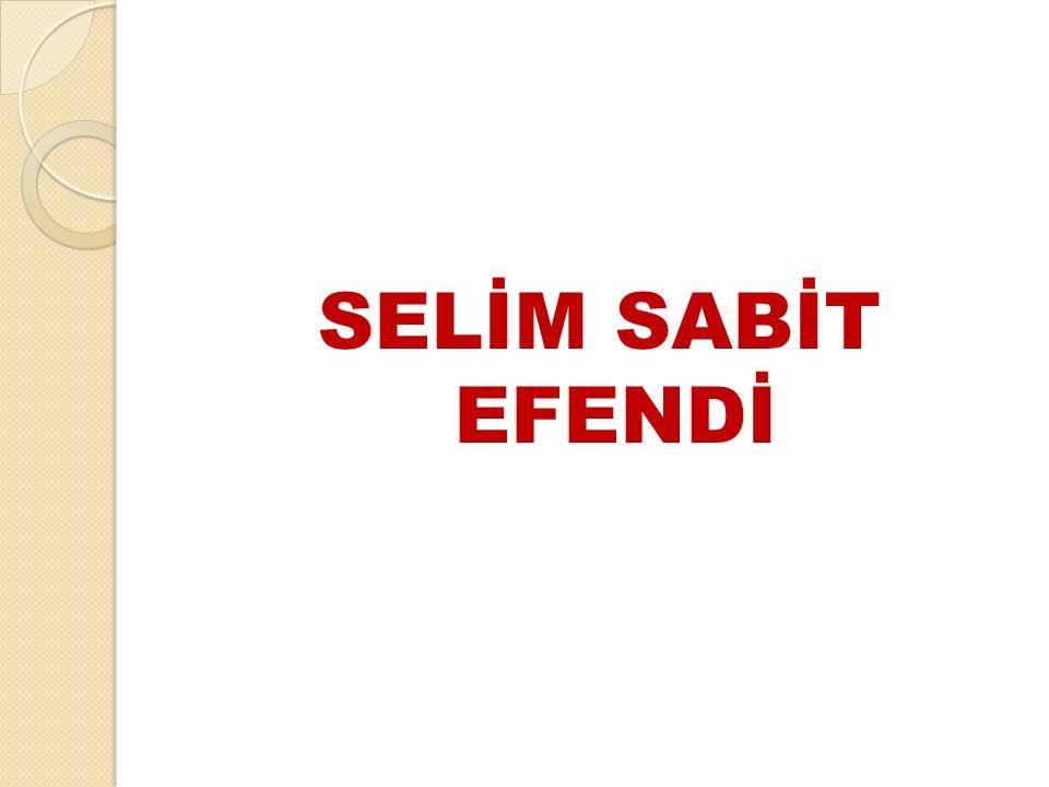 SELİM SABİT EFENDİ