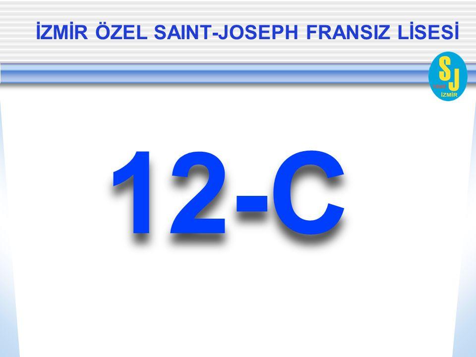 İZMİR ÖZEL SAINT-JOSEPH FRANSIZ LİSESİ 12-C